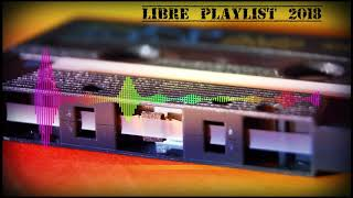 Libre #Playlist 2018 (#pop #indie #rock #dubstep)