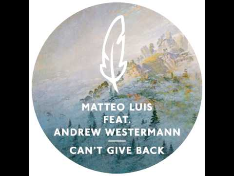 Matteo Luis - Can't Give Back feat. Andrew Westermann (N'to Remix)