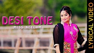 Desi Tone Lyrical – Miss Neelam