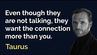 TAURUS - Even though they are not talking, they want the connection more than you (May 17-23)