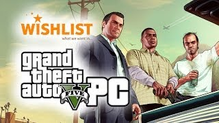 GTA 5 on PC - Wishlist