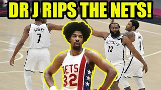 Dr J SLAMS the Brooklyn Nets SUPER TEAM for trying to Buy A Championship!