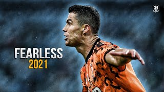 Cristiano Ronaldo 2021• Fearless - Skills & Goals | HD