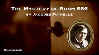 The Mystery of Room 666 | Jacques Futrelle | Full Audiobook