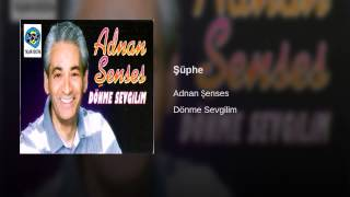Adnan Şenses - Şüphe
