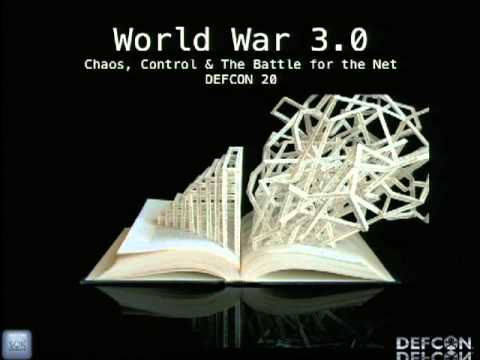 World War 3.0: Chaos, Control & the Battle for the Net (DEFCON 20)