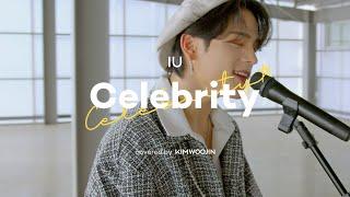 김우진 KIM WOOJIN - Celebrity (IU)   Cover Live