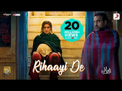 Mimi: 'Rihaayi De' video song-Kriti Sanon, Pankaj Tripathi, composed by A R Rahman