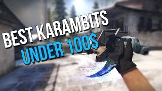 CSGO Best Cheap Karambits Under 100$