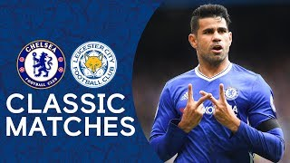 Chelsea 3-0 Leicester | Diego Costa On Target Again In Blues Victory | PL Classic Highlights 2016/17