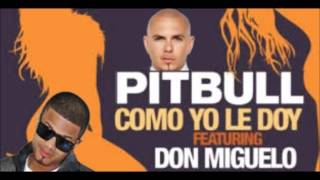 Pitbull – Como Yo Le Doy ft. Don Miguelo