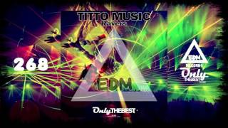 TITTO MUSIC - RAVERS #268 EDM electronic dance music records 2016
