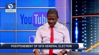 Analysing The Postponement Of 2019 General Election Pt.1 |Channels Beam|