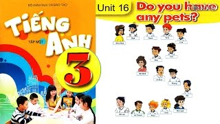 Tiếng Anh Lớp 3: UNIT 16 DO YOU HAVE ANY PETS - FullHD 1080P