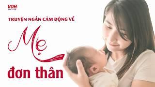 Mẹ Đơn Thân - Truyện Ngắn Hay Nhất Về Mẹ Đơn Thân || Đọc Truyện Đêm Khuya - Nghe 1000 Lần Vẫn Hay