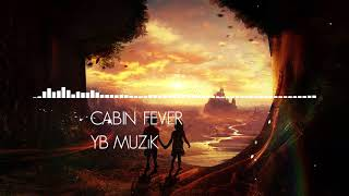 """Melodic Pop and R&B Instrumental """"Cabin Fever"""" 2018"""