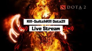 Dota 2 Live Stream Mode -  Carry! Kill-Switch-Kill