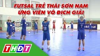 THDT - Ứng viên vô địch Trẻ Thái Sơn Nam- Giải Futsal THDT