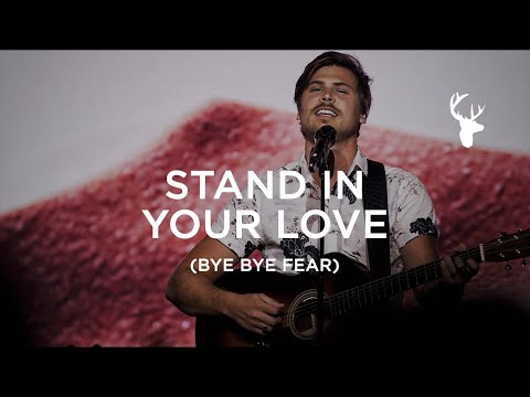 Stand in Your Love (Bye Bye Fear) - Cory Asbury & Brandon Lake | Moment