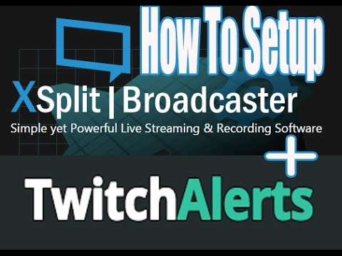 How To Setup TwitchAlerts With Xsplit Broadcaster V 2.0