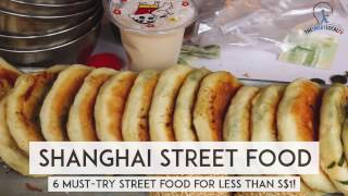 6 Must-try Street Food in Shanghai for Less Than SGD $1!