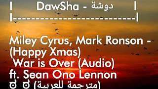 Miley Cyrus, Mark Ronson - (Happy Xmas) War is Over (Audio) ft. Sean Ono Lennon.New       5:41