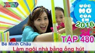 Thùy Trang giúp bé làm ngôi nhà bằng ống hút | ƯỚC MƠ CỦA EM | Tập 480 | 27/11/2016