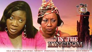 In The Kingdom    - Nigerian Nollywood Movie