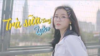 TRÀ SỮA KHÔNG ANH | LYKIO | OFFICIAL MV