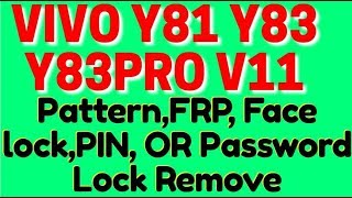 Vivo Y81 Y83 Y83PRO Pin Lock & Pattern Lock Remove Tool 100% Working