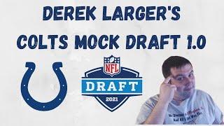 Derek Larger's 2021 Colts Mock Draft 1.0