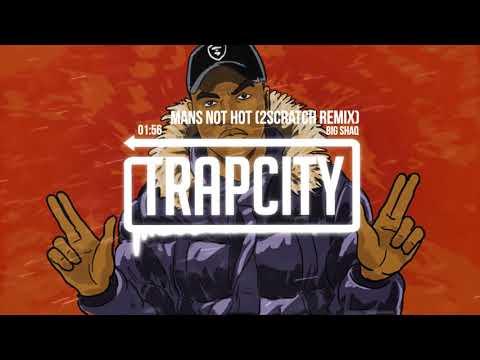 BIG SHAQ - MANS NOT HOT (2Scratch Trap Remix)