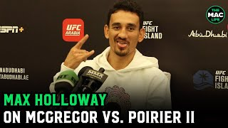 Max Holloway talks Conor McGregor vs. Dustin Poirier: