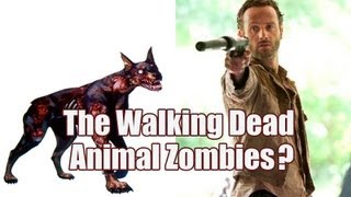 The Walking Dead - Animal Zombies?
