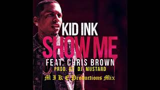 Kid Ink - Show Me ft. Chris Brown (fast)