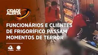 Funcionários e clientes de frigorífico passam momentos de terror