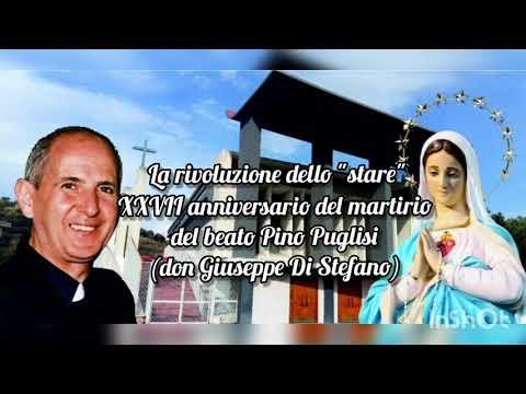 La rivoluzione dello 'stare' XXVII del martirio del beato Pino Puglisi (don Giuseppe Di Stefano)