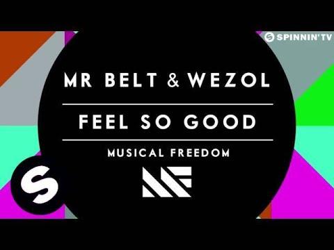 Mr. Belt & Wezol - Feel So Good (Available September 1)