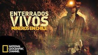 Enterrados vivos: mineros en Chile -DOCUMENTAL COMPLETO -National Geographic