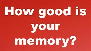 CAN YOU ANSWER THESE MEMORY QUESTIONS?
