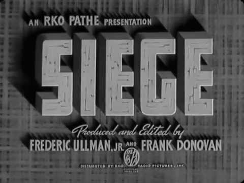 SIEGE: The 1940 Academy Award-Nominated Newsreel