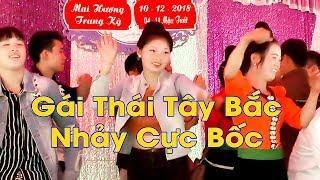 Dance | Gái Thái Xinh Tây bắc | nhảy cực bốc :D :D