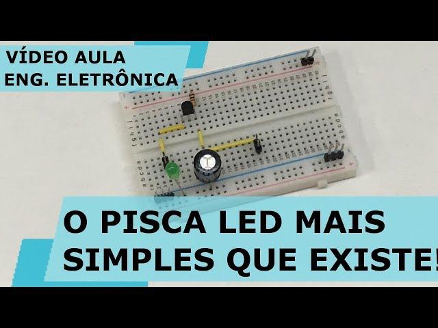 O PISCA LED MAIS SIMPLES QUE EXISTE! | Vídeo Aula #215