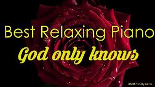 God only knows #1 🍎Best relaxing piano, Beautiful Piano Music | City Music