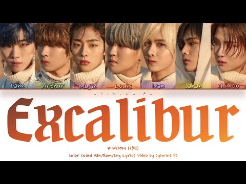 KINGDOM (킹덤) - 'Excalibur' Lyrics (Color Coded_Han_Rom_Eng)