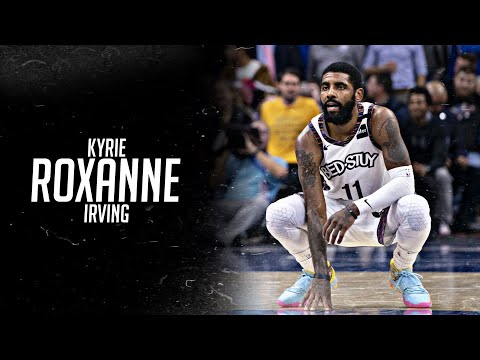 "Kyrie Irving Nets Mix - ""ROXANNE"""