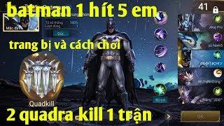 Liên Quân Mobile _ Hướng Dẫn Trang Bị Batman Siêu Mạnh : 1 Mình Anh Chấp Hết Quá Khủng Khiếp