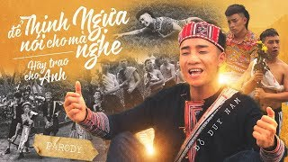 Để Thịnh Ngựa Nói Cho Mà Nghe - Parody - Đỗ Duy Nam - Thái Dương - Mê Cung Film
