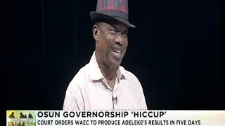 JH  14th Sept., 2018 | Osun Governorship 'Hiccup'