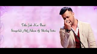 Jab Koi Baat Full song with Lyrics | Atif Aslam |
